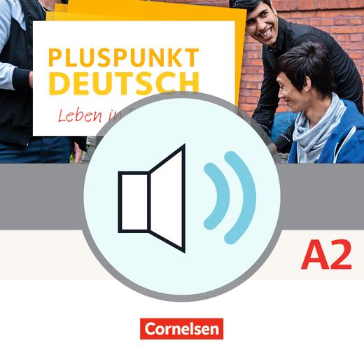 Pluspunkt Deutsch - Leben in Deutschland - Audio-Dateien zum Schülerbuch als MP3-Download - A2