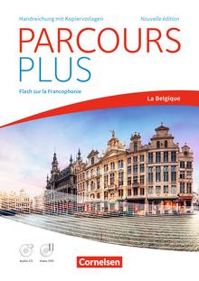 Parcours plus - Flash sur la Francophonie: La Belgique - Handreichungen für den Unterricht mit Kopiervorlagen, Video-DVD und Audio-CD