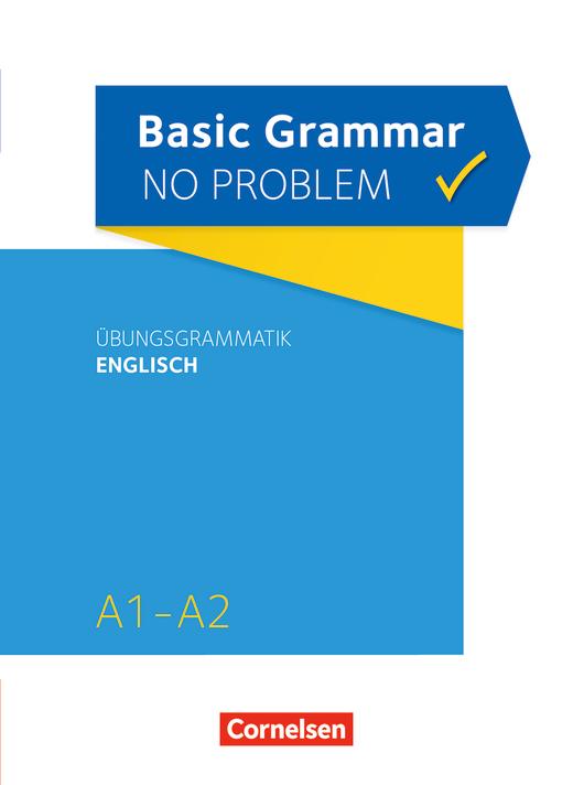 Grammar no problem - Übungsgrammatik Englisch - A1/A2