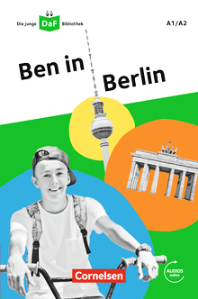 Die junge DaF-Bibliothek - Ben in Berlin - Lektüre mit Audios online - A1/A2