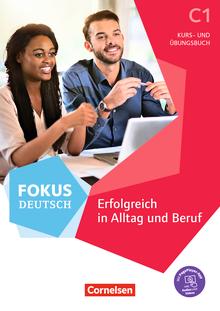 Fokus Deutsch - Erfolgreich in Alltag und Beruf - Kurs- und Übungsbuch - C1