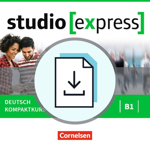 Studio [express] - Handreichungen für den Unterricht als Download - B1