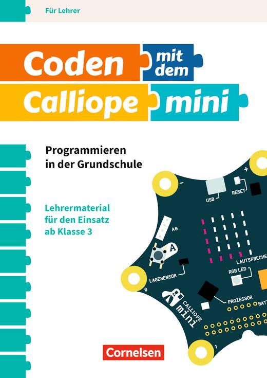 Coden mit dem Calliope mini - Lehrermaterial - 3./4. Schuljahr