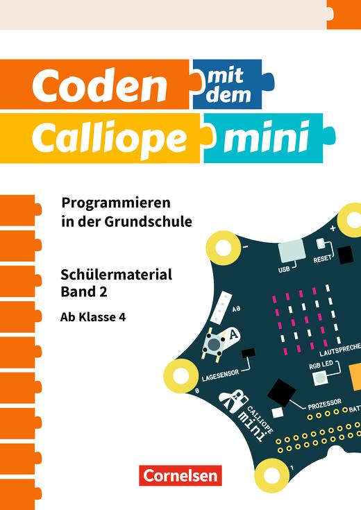 Coden mit dem Calliope mini - Schülermaterial - Band 2 - 3./4. Schuljahr