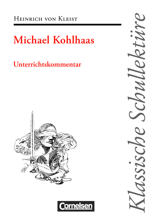Klassische Schullektüre - Michael Kohlhaas - Handreichungen für den Unterricht
