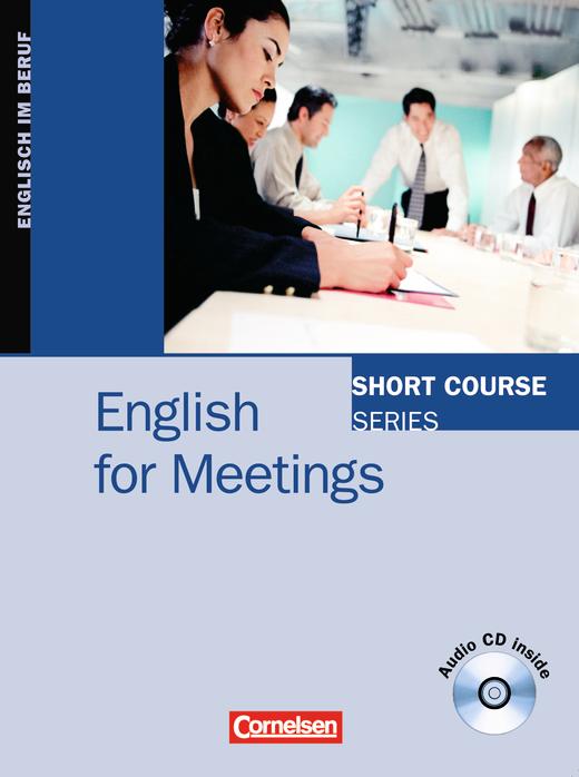 Short Course Series - English for Meetings - Kursbuch mit CD - B1/B2