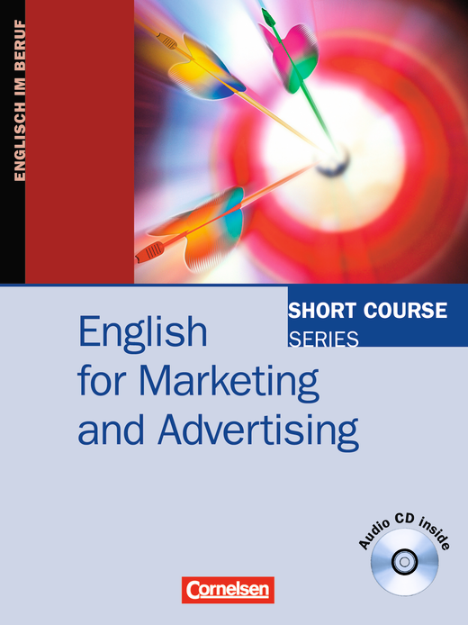 Short Course Series - English for Marketing and Advertising - Kursbuch mit CD - B1/B2