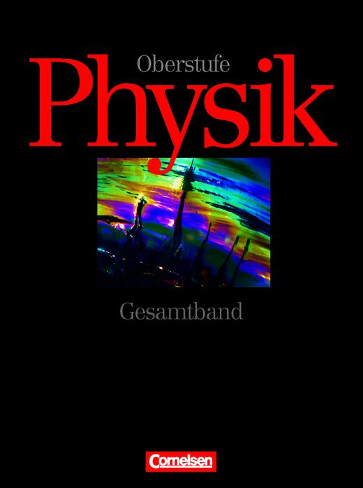 Physik Oberstufe - Bisherige Ausgabe - Schülerbuch - 11.-13. Schuljahr: Gesamtband