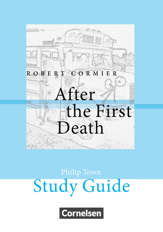 Cornelsen Senior English Library - After the First Death - Study Guide - Ab 10. Schuljahr