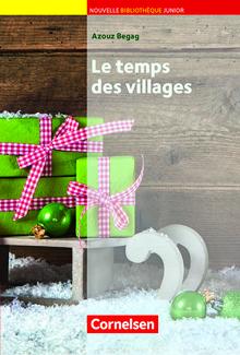 Nouvelle Bibliothèque Junior - Le temps des villages - Lektüre mit eingelegtem Vokabular - A2+