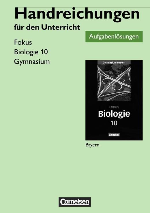 Fokus Biologie - Lösungen zum Schülerbuch - 10. Jahrgangsstufe