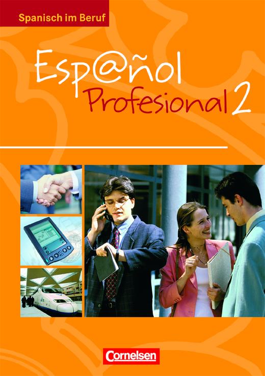 Español Profesional - Kursbuch mit eingelegtem Lösungsheft - A2/B1: Band 2