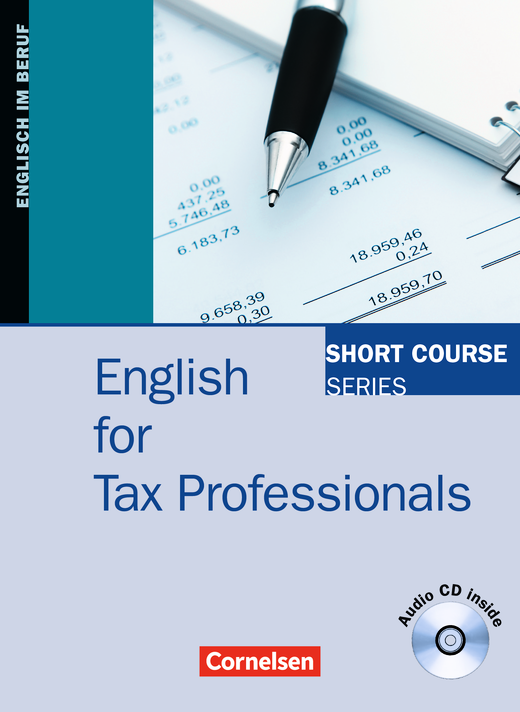 Short Course Series - English for Tax Professionals - Kursbuch mit CD - B1/B2