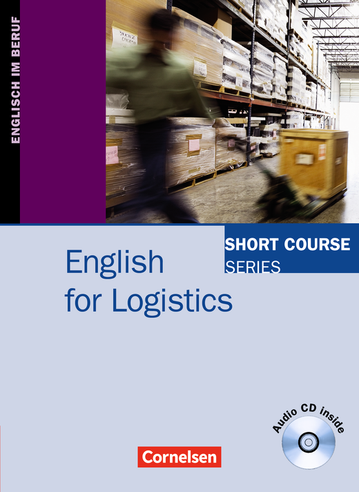 Short Course Series - English for Logistics - Kursbuch mit CD - B1/B2