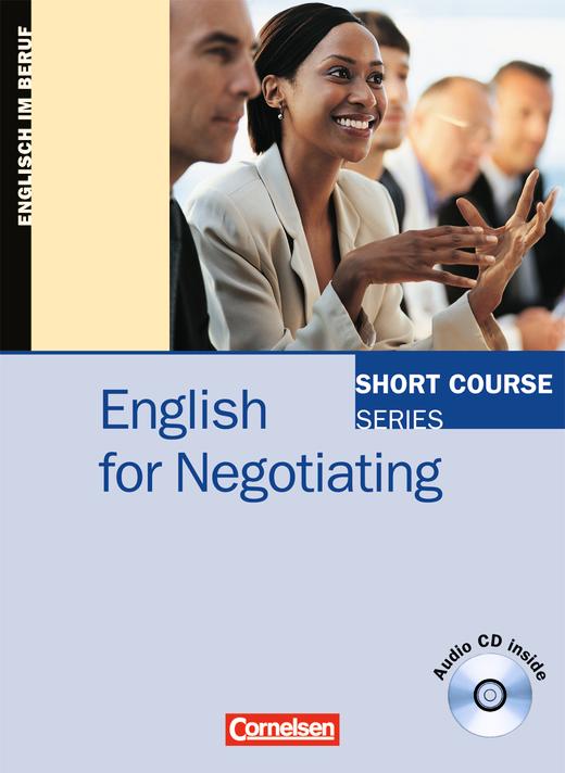 Short Course Series - English for Negotiating - Kursbuch mit CD - B1/B2