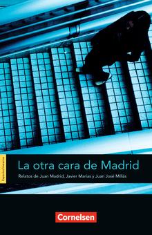 Espacios literarios - La otra cara de Madrid - Relatos de Juan Madrid, Javier Marías y Juan José Millás - Lektüre - B1