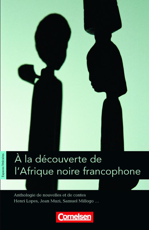 Espaces littéraires - À la découverte de l'Afrique noire francophone - Anthologie de nouvelles et de contes - Lektüre - B1-B1+