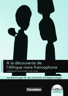 Espaces littéraires - À la découverte de l'Afrique noire francophone - Anthologie de nouvelles et de contes - Handreichungen für den Unterricht - B1-B1+