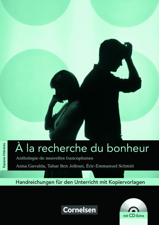 Espaces littéraires - À la recherche du bonheur - Anthologie de nouvelles francophones - Handreichungen für den Unterricht - B1-B1+