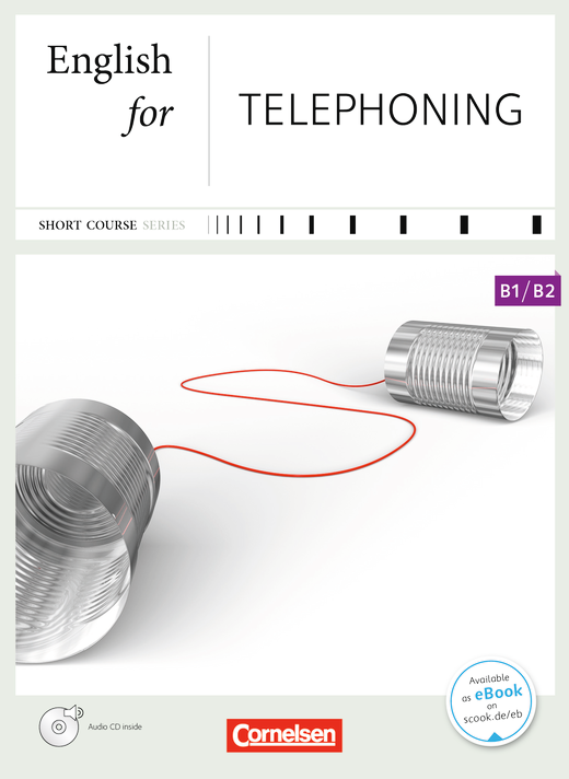 Short Course Series - English for Telephoning - Kursbuch mit CD - B1/B2