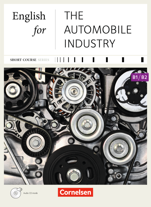 Short Course Series - English for the Automobile Industry - Kursbuch mit CD - B1/B2