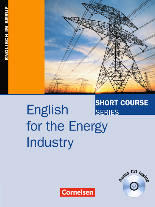Short Course Series - English for the Energy Industry - Kursbuch mit CD - B1/B2