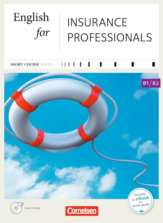 Short Course Series - English for Insurance Professionals - Kursbuch mit CD - B1/B2