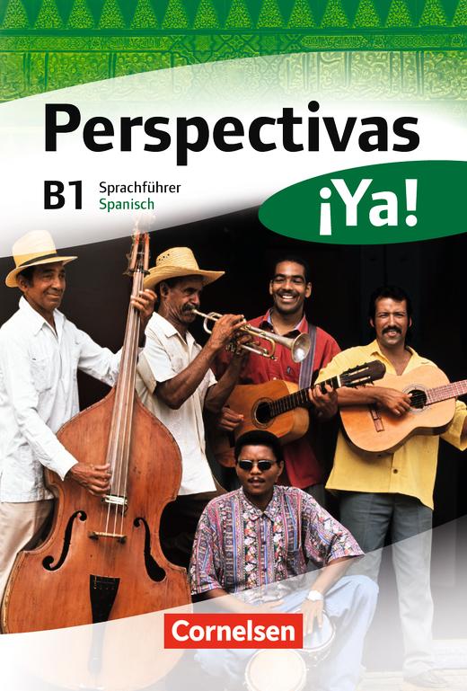 Perspectivas ¡Ya! - Kurs- und Übungsbuch mit Vokabeltaschenbuch und Lösungsheft - B1