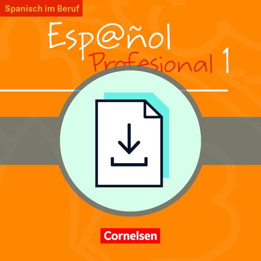 Español Profesional - Handreichungen für den Unterricht als Download - A1/A2: Band 1