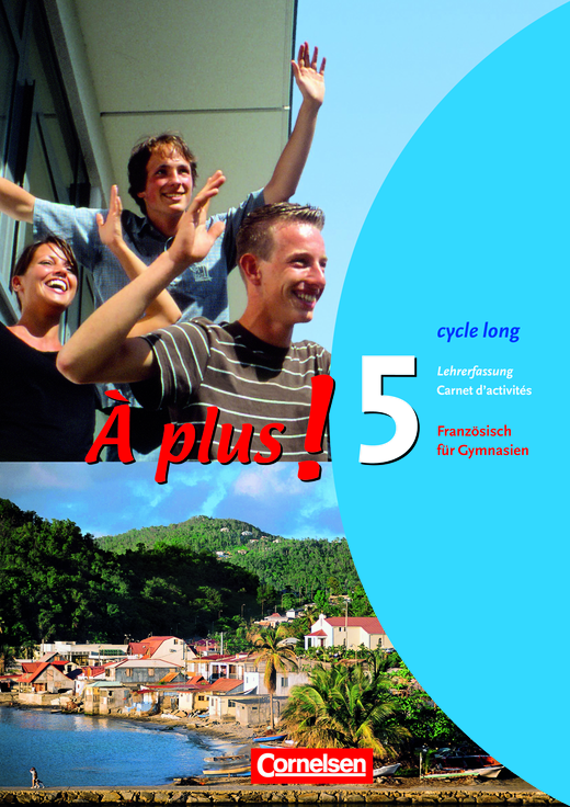 À plus ! - Carnet d'activités mit CD-ROM - Lehrerfassung - Band 5 (cycle long)