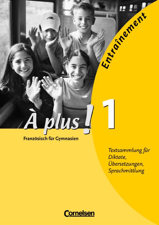 À plus ! - Entraînement: Diktate, Übersetzungen, Sprachmittlung - Kopiervorlagen - Band 1