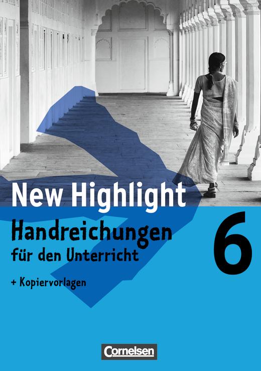 New Highlight - Handreichungen für den Unterricht - Band 6: 10. Schuljahr