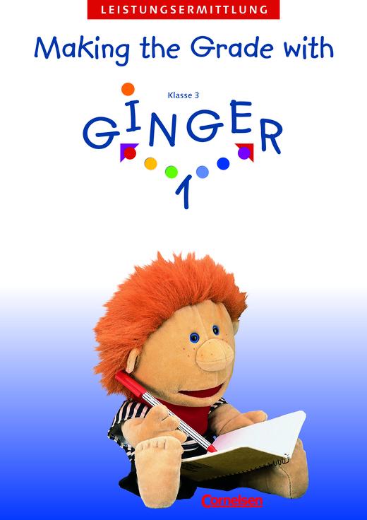 Ginger - Making the Grade with Ginger - Beobachtung und Beschreibung von Leistungen - Leistungsermittlungsheft mit Hör-CD und Kopiervorlagen - Band 1: 3. Schuljahr