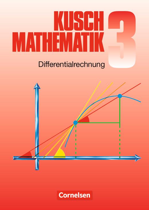 Kusch: Mathematik - Differentialrechnung (9. Auflage) - Fachbuch - Band 3