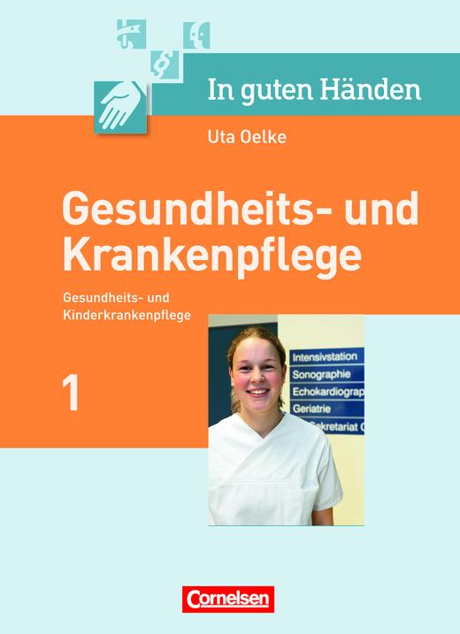 In guten Händen - Pflegerische Kernaufgaben - Fachbuch
