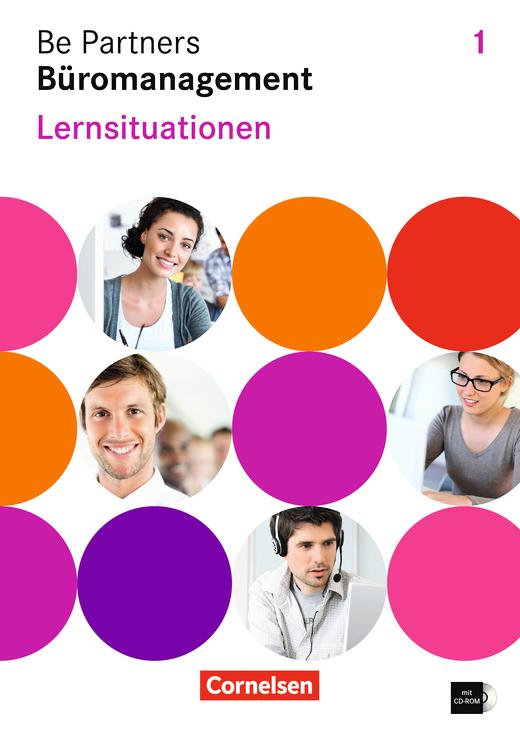 Be Partners - Büromanagement - Lernsituationen - Arbeitsbuch mit CD-ROM - 1. Ausbildungsjahr: Lernfelder 1-4