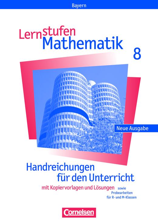 Lernstufen Mathematik - Handreichungen für den Unterricht - 8. Jahrgangsstufe