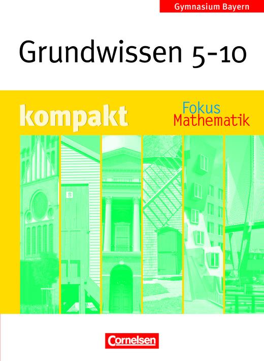 Fokus Mathematik - Grundwissen kompakt - Schülerbuch - 5.-10. Jahrgangsstufe