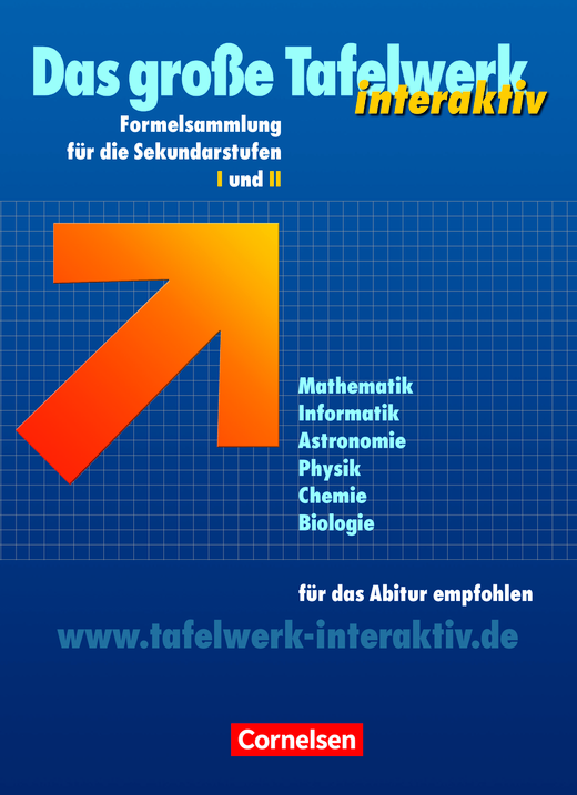 Das große Tafelwerk interaktiv - Tafelwerk Mathematik, Informatik, Astronomie, Physik, Chemie, Biologie - Schülerbuch