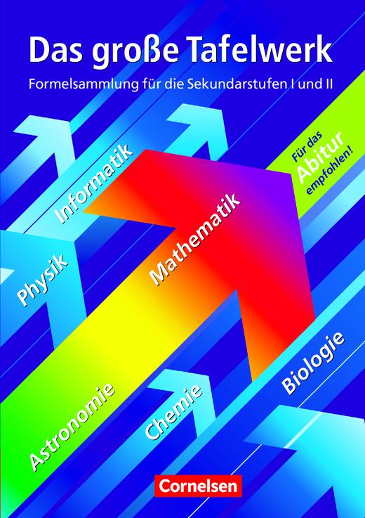 Das große Tafelwerk - Mathematik, Physik, Chemie, Astronomie, Informatik, Biologie - Schülerbuch
