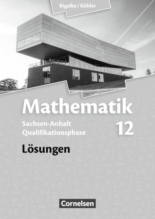Bigalke/Köhler: Mathematik - Lösungen zum Schülerbuch - 12. Schuljahr