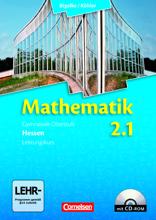 Bigalke/Köhler: Mathematik - Schülerbuch mit CD-ROM - Band 2.1: Leistungskurs - 1. Halbjahr