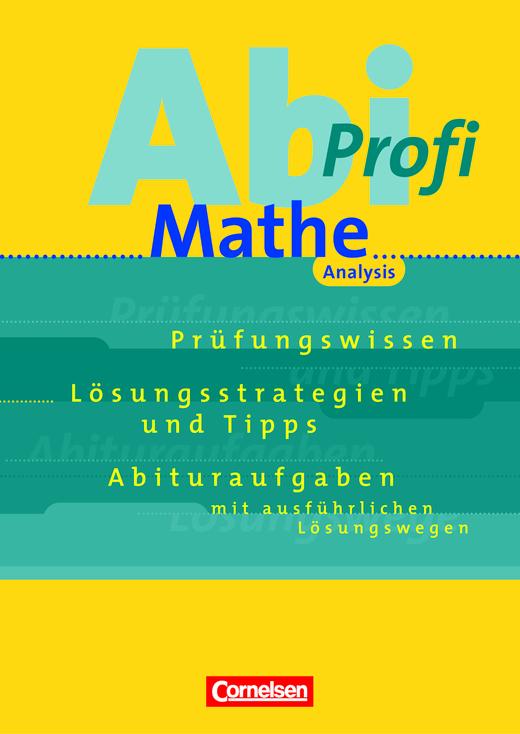 Abi-Profi - Analysis - Aufgabensammlung mit Lösungen