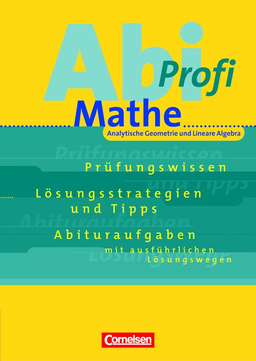 Abi-Profi - Analytische Geometrie und Lineare Algebra - Aufgabensammlung mit Lösungen