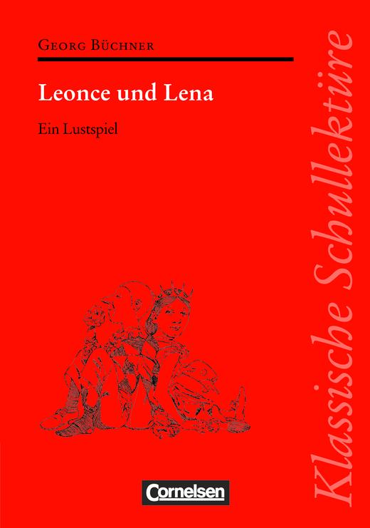 Klassische Schullektüre - Leonce und Lena - Text - Erläuterungen - Materialien