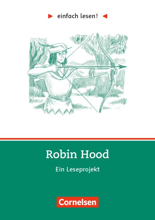Einfach lesen! - Robin Hood - Ein Leseprojekt - Arbeitsbuch mit Lösungen - Niveau 3