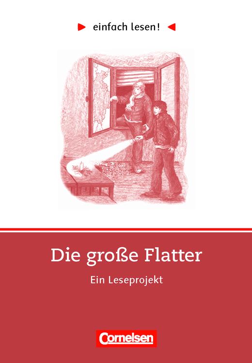 Einfach lesen! - Die große Flatter - Ein Leseprojekt nach dem Roman von Leonie Ossowski - Arbeitsbuch mit Lösungen - Niveau 3