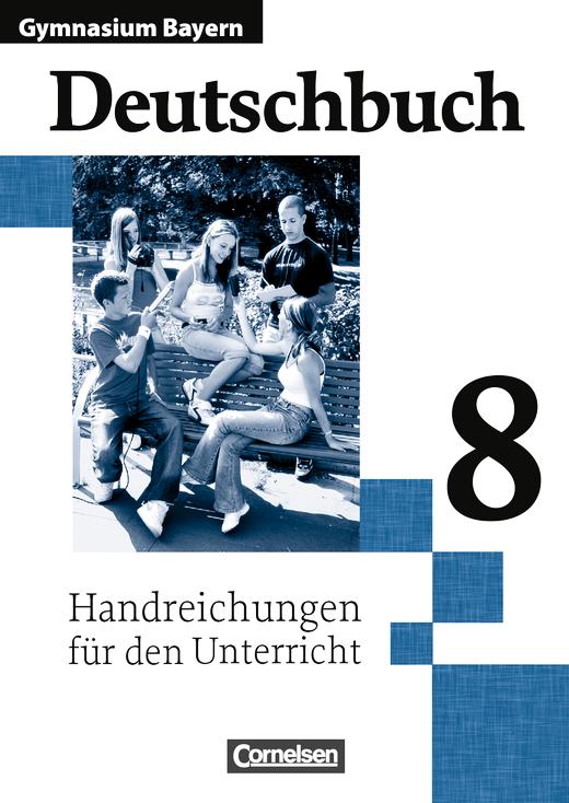 Deutschbuch Gymnasium - Handreichungen für den Unterricht - 8. Jahrgangsstufe