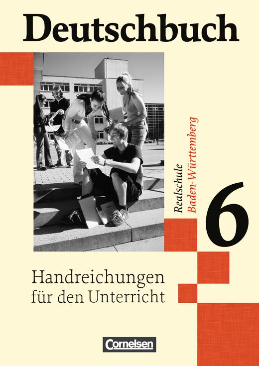 Deutschbuch - Handreichungen für den Unterricht - Band 6: 10. Schuljahr