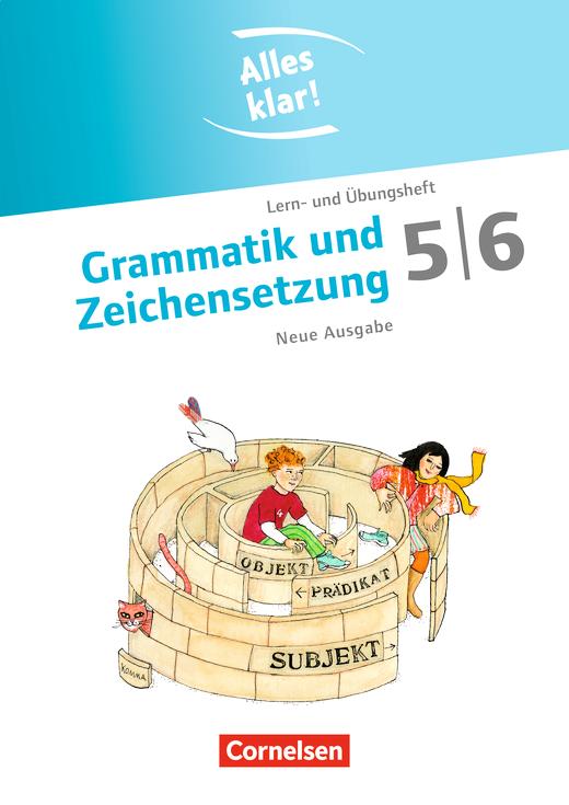 Alles klar! - Grammatik und Zeichensetzung - Lern- und Übungsheft mit beigelegtem Lösungsheft - 5./6. Schuljahr